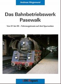 Das Bahnbetriebswerk Pasewalk