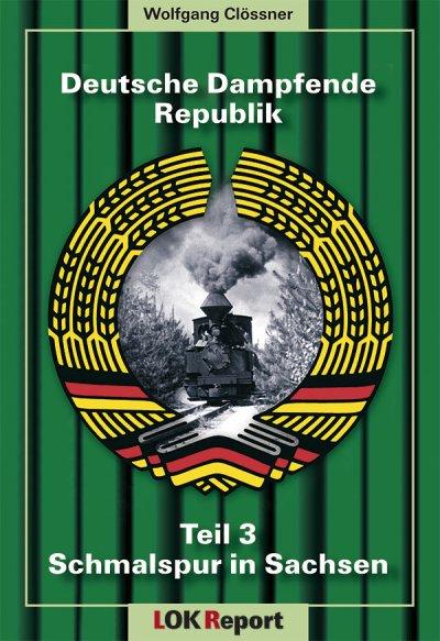 Deutsche Dampfende Republik Teil 3 - Schmalspur in Sachsen