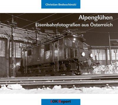 Alpenglühen – Eisenbahnfotografien aus Österreich