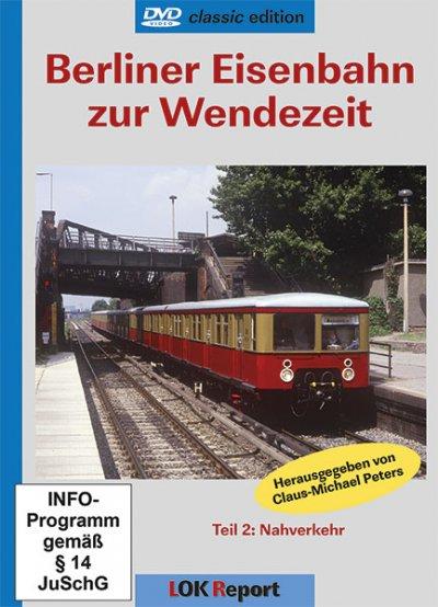 Berliner Eisenbahn zur Wendezeit – Teil 2