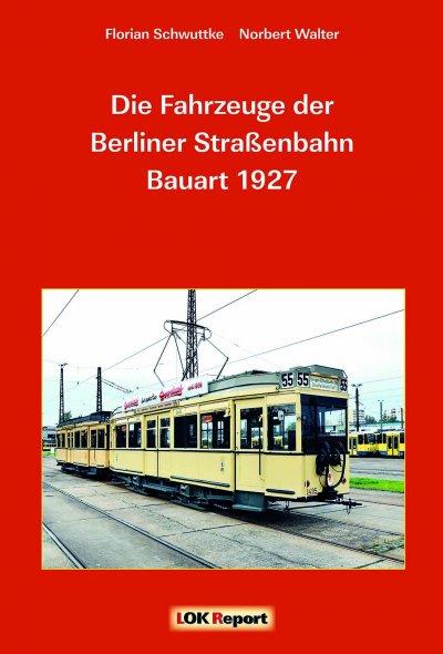 Die Fahrzeuge der Berliner Straßenbahn Bauart 1927